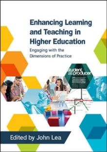 Enhancing Learning and Teaching in Higher Education: Engaging with the Dimensions of Practice, Paperback Book
