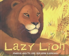 African Animal Tales: Lazy Lion, Paperback / softback Book