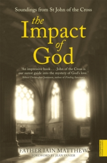 The Impact of God : Soundings from St John of the Cross, Paperback Book