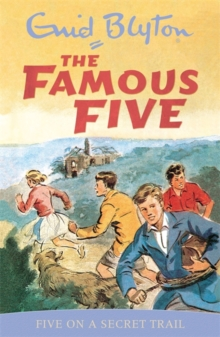 Famous Five: Five On A Secret Trail : Book 15, Paperback Book