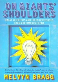 On Giants' Shoulders : Great Scientists and Their Discoveries from Archimedes to DNA, Paperback / softback Book