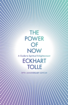 The Power of Now : (20th Anniversary Edition), Paperback / softback Book