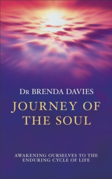 Journey of the Soul : Awakening Ourselves to the Enduring Cycle of Life, Paperback Book