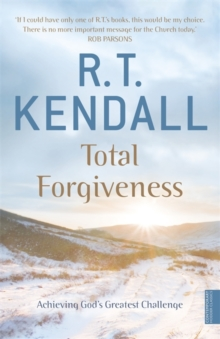 Total Forgiveness : Achieving God's Greatest Challenge, Paperback / softback Book