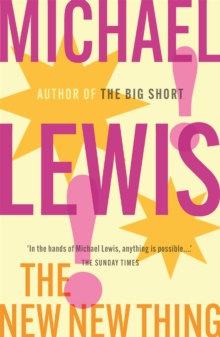 The New New Thing : A Silicon Valley Story, Paperback Book