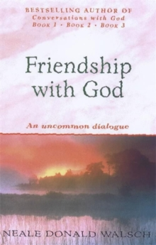 Friendship with God : An uncommon dialogue, Paperback Book