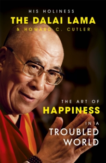 The Art of Happiness in a Troubled World, Paperback / softback Book