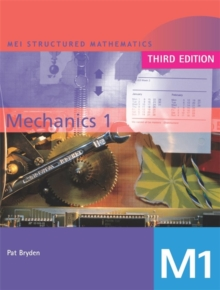 MEI Mechanics 1 3rd Edition, Paperback / softback Book