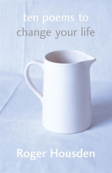 Ten Poems to Change Your Life, Paperback Book