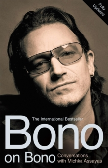 Bono on Bono: Conversations with Michka Assayas, Paperback / softback Book