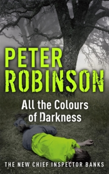 All the Colours of Darkness : DCI Banks 18, Paperback Book