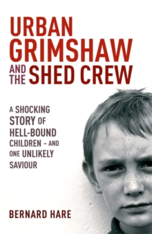 Urban Grimshaw and the Shed Crew, Paperback Book