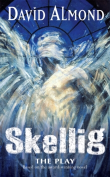 Skellig : A Play For Children, Paperback Book