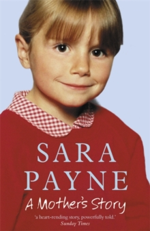 Sara Payne: A Mother's Story, Paperback Book