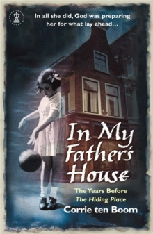 In My Father's House: The Years before 'The Hiding Place', Paperback Book