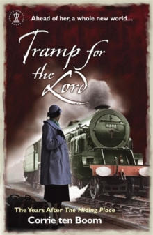 Tramp for the Lord: The Years after 'The Hiding Place', Paperback / softback Book