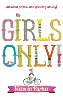 Girls Only! All About Periods and Growing-Up Stuff, Paperback / softback Book