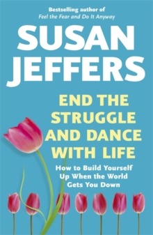 End the Struggle and Dance With Life, Paperback / softback Book