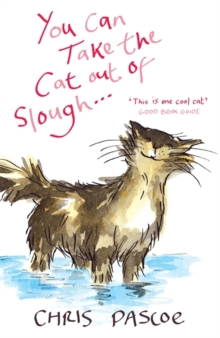 You Can Take the Cat Out of Slough ..., Paperback Book