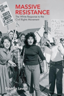 Massive Resistance : The White Response to the Civil Rights Movement, Paperback Book