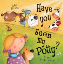 Have You Seen My Potty?, Paperback / softback Book