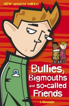 Bullies, Bigmouths and So-Called Friends, Paperback Book