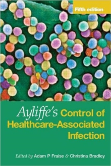 Ayliffe's Control of Healthcare-associated Infection : A Practical Handbook, Hardback Book