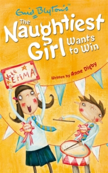 The Naughtiest Girl: Naughtiest Girl Wants To Win : Book 9, Paperback Book