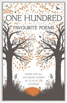 One Hundred Favourite Poems : Poems for All Occasions, Chosen by Classic FM Listeners, Paperback Book