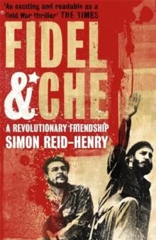 Fidel and Che : The Revolutionary Friendship Between Fidel Castro and Che Guevara, Paperback Book
