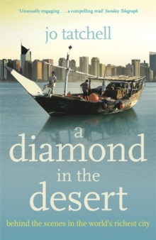 A DIAMOND IN THE DESERT: Behind the Scenes in the World's Richest City, Paperback / softback Book