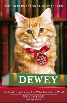 Dewey : The small-town library-cat who touched the world, Paperback / softback Book