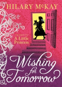 Wishing for Tomorrow : The Sequel to the Little Princess, Hardback Book