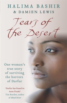 Tears of the Desert : One Woman's True Story of Surviving the Horrors of Darfur, Paperback Book