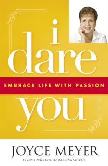 I Dare You : Embrace Life with Passion, Paperback Book