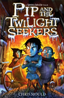 Spindlewood: Pip and the Twilight Seekers : Book 2, Paperback Book