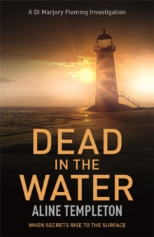 Dead in the Water : DI Marjory Fleming Book 5, Paperback Book