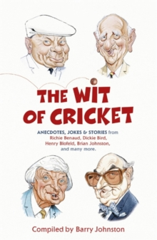 The Wit of Cricket : Stories from Cricket's best-loved personalities, Paperback / softback Book