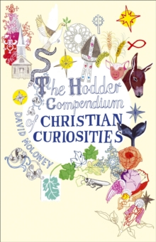 The Hodder Compendium of Christian Curiosities, Hardback Book