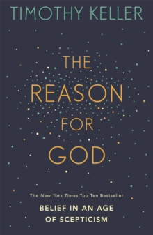 The Reason for God : Belief in an age of scepticism, Paperback / softback Book