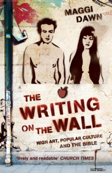 The Writing on the Wall : High Art, Popular Culture and the Bible, Paperback Book