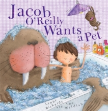 Jacob O'Reilly Wants a Pet, Paperback / softback Book