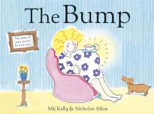The Bump : A New Baby, Paperback Book