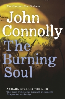 The Burning Soul : A Charlie Parker Thriller: 10, Paperback / softback Book