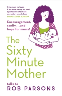The Sixty Minute Mother, Paperback / softback Book