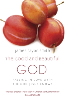 The Good and Beautiful God, Paperback / softback Book