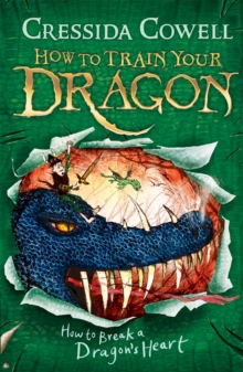 How to Train Your Dragon: How to Break a Dragon's Heart : Book 8, Paperback Book