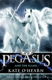 Pegasus and the Flame : Book 1, Paperback / softback Book