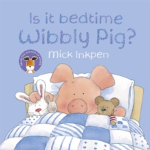 Is It Bedtime Wibbly Pig? Board Book, Paperback / softback Book