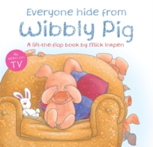 Everyone Hide from Wibbly Pig, Paperback Book